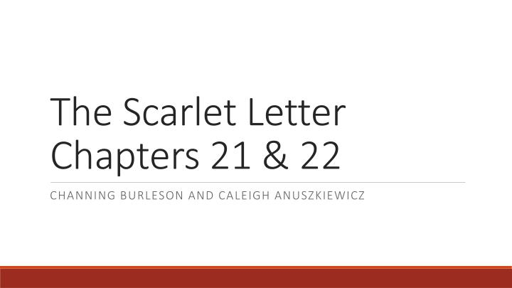 PPT - The Scarlet Letter Chapters 21 & 22 PowerPoint Presentation - ID ...