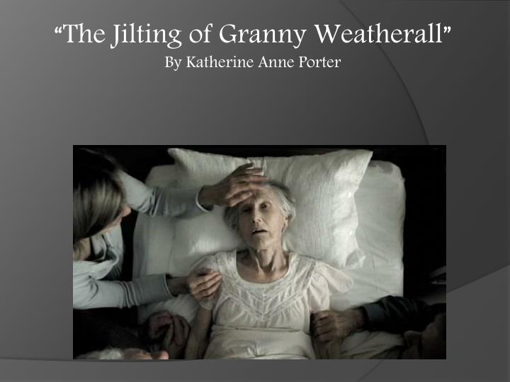 The Jilting Of Granny Weatherall Essay Topics