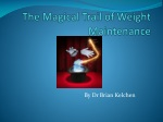 The Magical Trail of Weight Maintenance