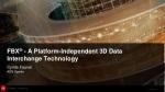 FBX ® - A Platform-Independent 3D Data Interchange Technology