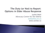 The Duty (or Not) to Report: Options in Elder Abuse Response