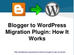 Blogger to WordPress Migration Plugin: How It Works