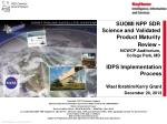 SUOMI NPP SDR Science and Validated Product Maturity Review - NCWCP Auditorium, College Park, MD