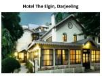 The Elgin Hotel is budget hotel in Darjeeling with best in c