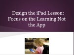Design the iPad Lesson: Focus on the Learning Not the App