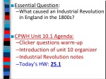Essential Question : What caused an Industrial Revolution in England in the 1800s?
