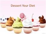 Dessert Your Diet