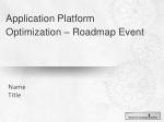 Application Platform Optimization – Roadmap Event