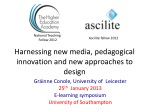 Harnessing new media, pedagogical innovation and new approaches to design