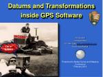 Datums and Transformations                          inside GPS Software