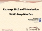 Exchange 2010 and Virtualization VirtG's Deep Dive Day