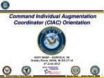Command Individual Augmentation Coordinator (CIAC) Orientation