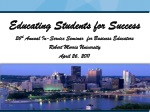 Educating Students for Success 26 th Annual In-Service Seminar for Business Educators