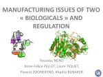 MANUFACTURING ISSUES OF TWO «BIOLOGICALS» AND REGULATION