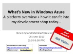 What's New in Windows Azure A platform overview + how it can fit into my development shop today…