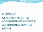 CHAPTER-2 GENERALLY ACCEPTED ACCOUNTING PRINCIPLES & ACCOUNTING EQUATION   (GAAP)