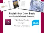 Publish Your Own Book  with Adobe  InDesign  &  Blurb.com