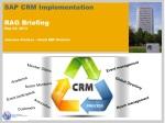 SAP CRM Implementation RAG Briefing May 22, 2013 Joannes Vlachos – Head ERP Division