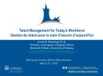 Talent Management for Today's Workforce Gestion du talent pour la main d'oeuvre d'aujourd'hui