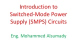 Introduction to Switched-Mode Power Supply (SMPS) Circuits Eng. Mohammed  Alsumady