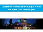 Colorado Breakfast and Boutique Hotel: We know how to serve