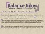Make Your Child's First Bike A Wooden Balance Bike