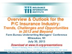 Farm Bureau Underwriting Managers' Conference Milwaukee, WI July 30, 2013