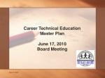 Career Technical Education Master Plan June 17, 2010 Board Meeting