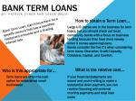 Bank Term Loans
