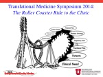 Translational Medicine Symposium  2014: The Roller Coaster Ride to the Clinic