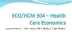 Lecture Notes – Overview of the Medical Care Market