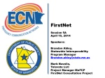 FirstNet Session 5A April 15, 2014 Speakers:  Brandon Abley,
