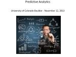 Predictive Analytics University of Colorado Boulder - November 12, 2013