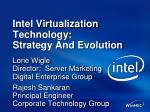 Intel Virtualization Technology: Strategy And Evolution