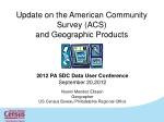 Update on the American Community Survey (ACS) and Geographic Products
