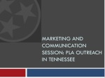 Marketing and Communication Session: PLA outreach in Tennessee