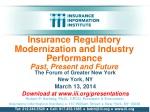 Insurance Regulatory Modernization and Industry Performance Past, Present and Future