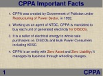 CPPA was created by Government of Pakistan under  Restructuring of Power Sector,  in 1992.