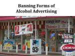 Banning Forms of Alcohol Advertising