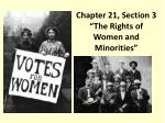 """Chapter 21, Section 3 """"The Rights of Women and Minorities"""""""