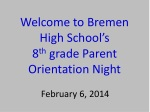 Welcome to Bremen High School's 8 th grade Parent Orientation Night