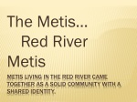 Metis living in the Red River came together as a solid community with a shared identity.