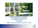 Smart Regulation in Sweden –  at regional and local level 3 April 2012, Nicosia Åsa Talamo