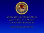 United States Attorney's Office Western District of Missouri U.S. Attorney Beth Phillips