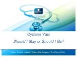 Cyclone Yasi Should I Stay or Should I Go?