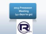2013 Preseason Meeting  (41 days to go)