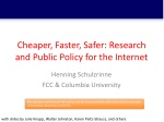 Cheaper, Faster, Safer: Research and Public Policy for the Internet