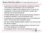 Wacky Warning Labels  (from www.wackywarnings.com)