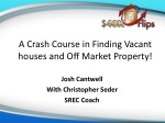 A Crash Course in Finding Vacant houses and Off Market Property!