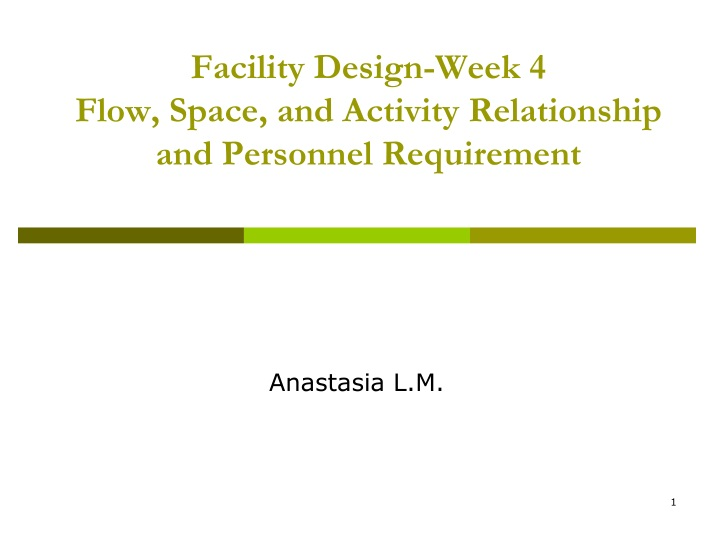 facility design week 4 flow space and activity relationship and personnel requirement n.